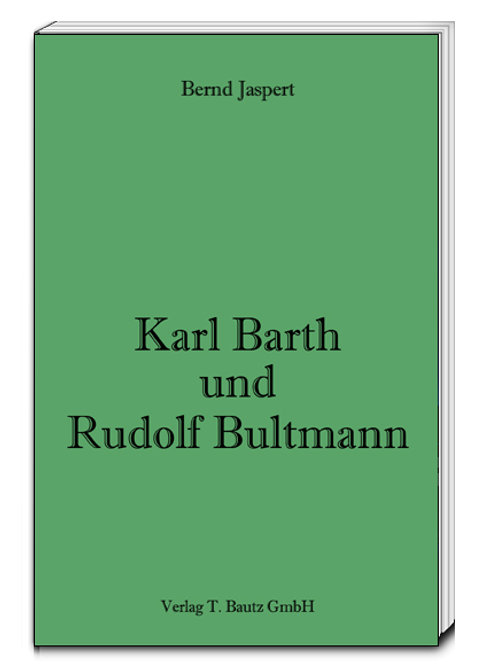 Bernd Jaspert - Karl Barth und Rudolf Bultmann