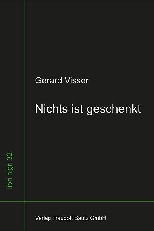 Gerard Visser - Nichts ist geschenkt