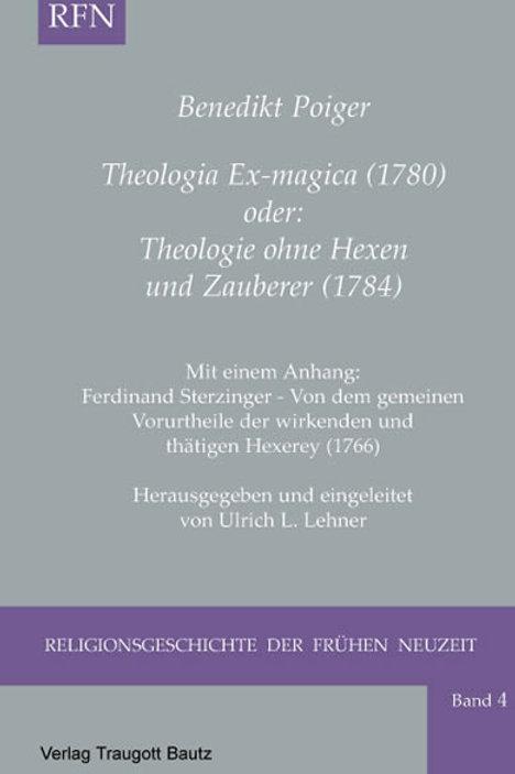Benedikt Poiger Theologia Ex-magica (1780) oder: Theologie ohne Hexen und Zauber