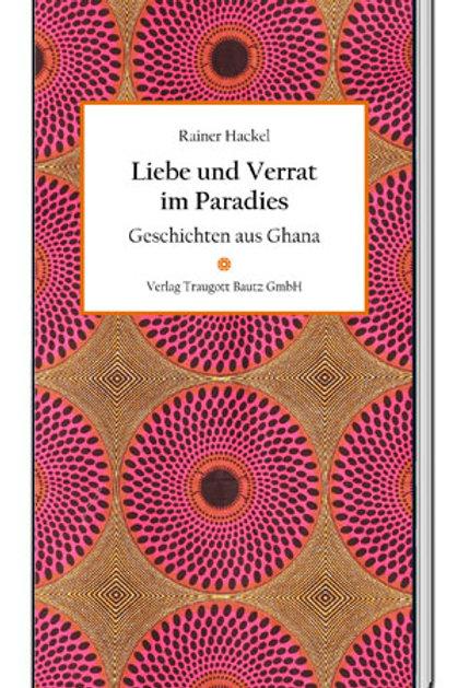 Rainer Hackel - Liebe und Verrat im Paradies