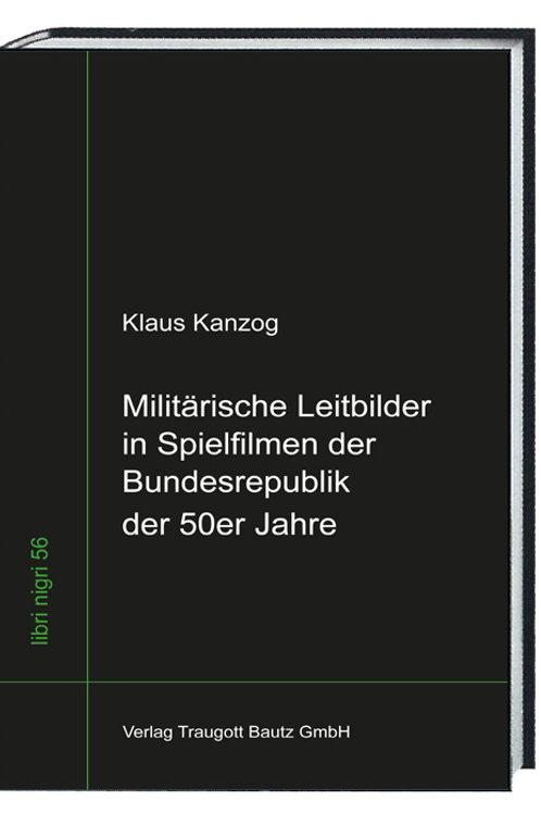 Klaus Kanzog - Militärische Leitbilder
