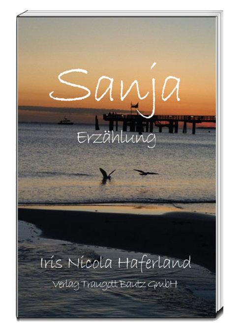 Iris Nicola Haferland - Sanja. Eine Erzählung aus Boltenhagen