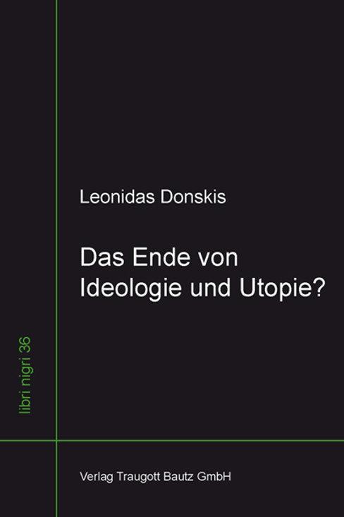 Leonidas Donskis - Das Ende von Ideologie und Utopie?