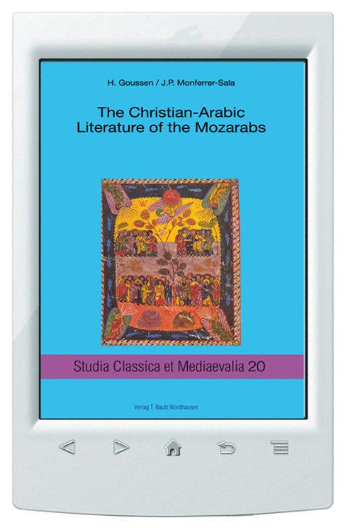 E-Book  Heinrich Goussen, J.P. Monferrer-Sala - The Christian-Arabic Literature