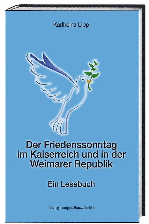 Karlheinz Lipp-Der Friedenssonntag im Kaiserreich und in der Weimarer Republik
