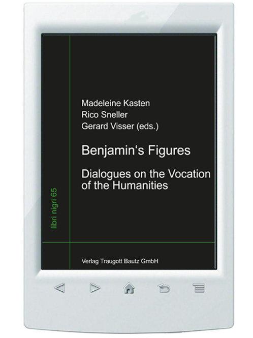 E-Book Madeleine Kasten, Rico Sneller, Gerard Visser (eds.) - Benjamin's Figures