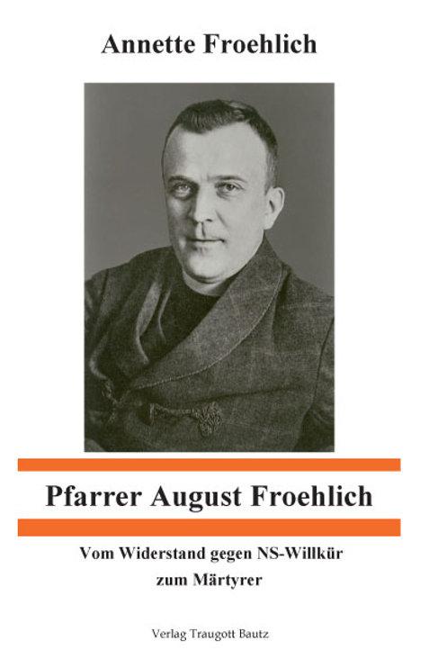 Annette Froehlich (Hrsg.) Pfarrer August Froehlich