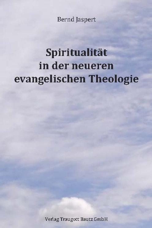 Bernd Jaspert - Spiritualität in der neueren evangelischen Theologie