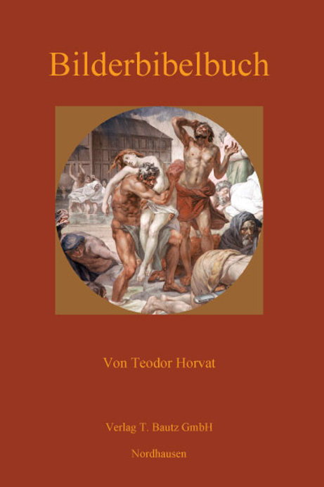 Teodor Horvat (Hrsg.) Bilderbibelbuch