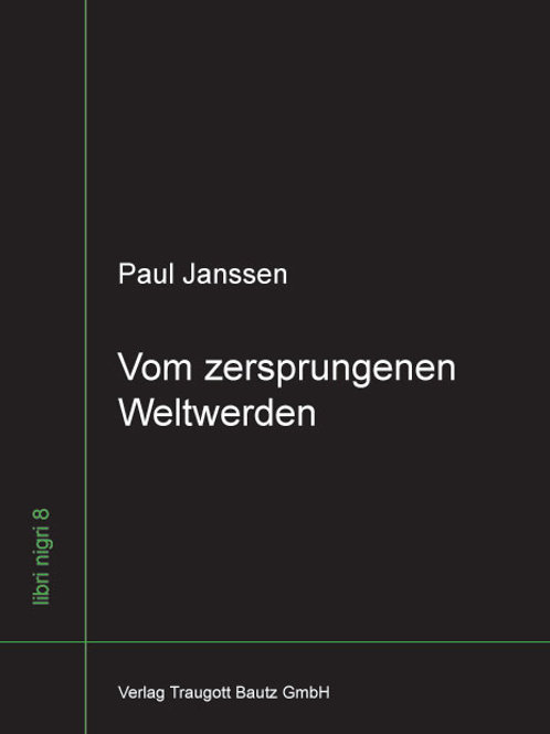 Paul Janssen - Vom zersprungenen Weltwerden