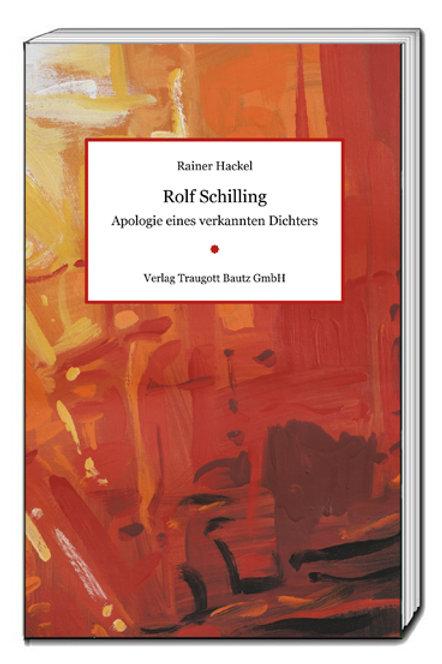 Rainer Hackel - - Rolf Schilling - Apologie eines verkannten Dichters