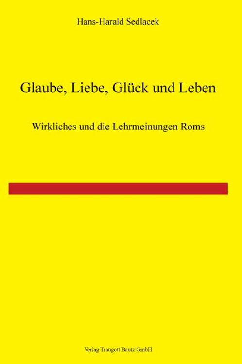 Hans-Harald Sedlacek - Glaube, Liebe, Glück und Leben!