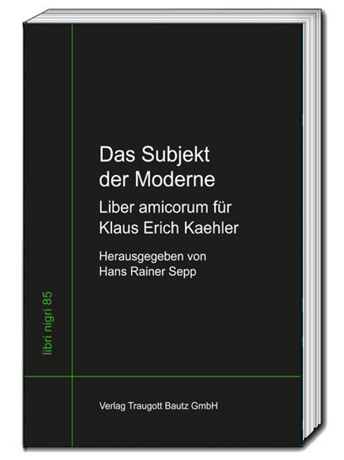 Hans Rainer Sepp (Hrsg.) - Das Subjekt der Moderne, libri nigri Band 85