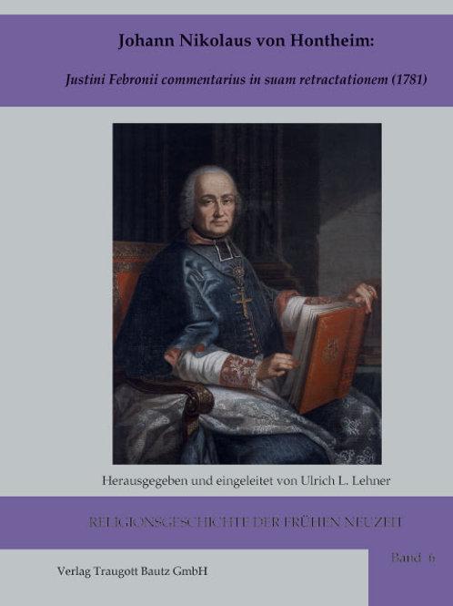 Johann Nikolaus von Hontheim: Justini Febronii commentarius in suam retractation