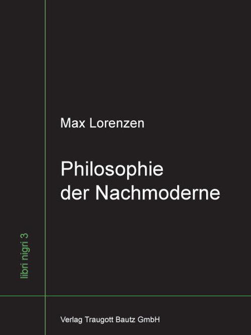 Max Lorenzen - Philosophie der Nachmoderne