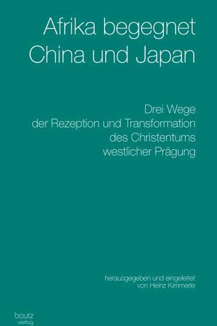 Heinz Kimmerle (Hrsg.) Afrika begegnet China und Japan