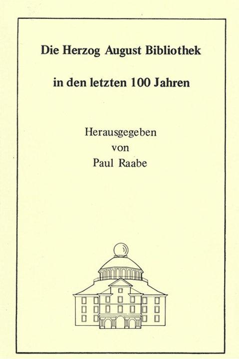 Die Herzog August Bibliothek in den letzten 100 Jahren