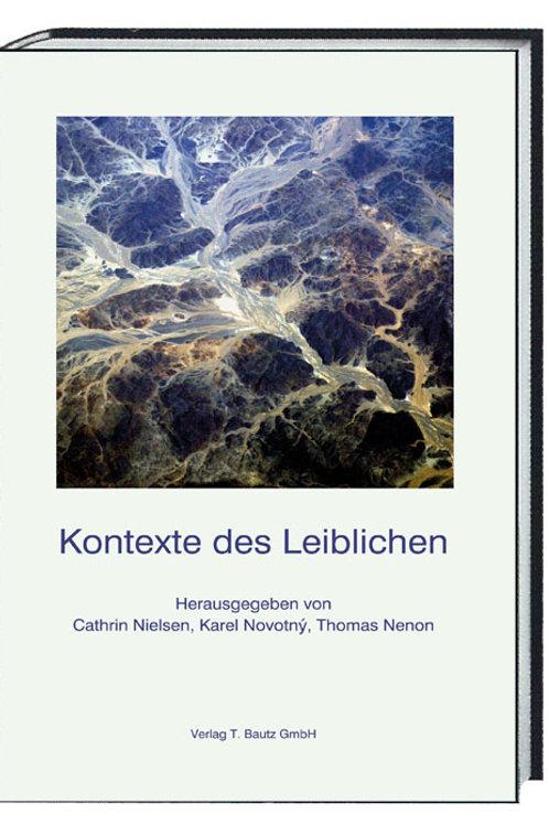 Cathrin Nielsen, Karel Novotný, Thomas Nenon (Hrsg.) Kontexte des Leiblichen