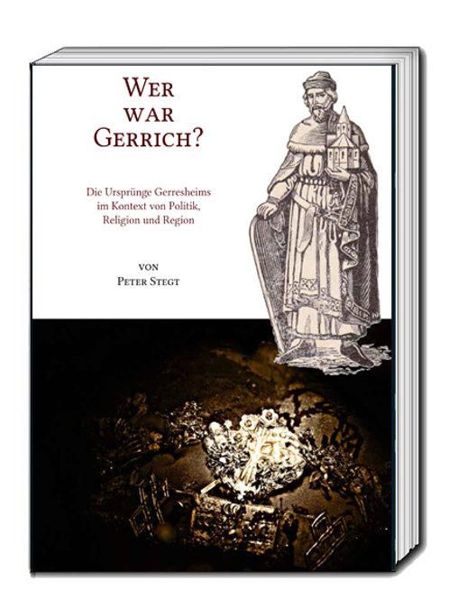 Peter Stegt, Wer war Gerrich?