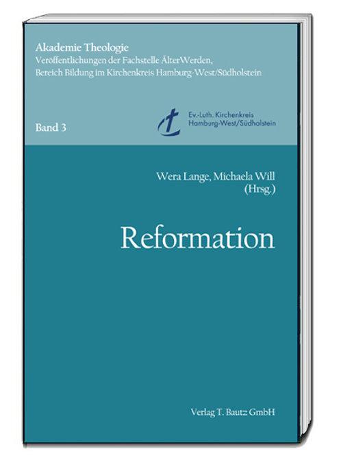 Wera Lange, Michaela Will (Hrsg.) Reformation Akademie Theologie, Band 3