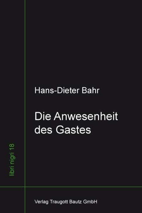 Hans-Dieter Bahr - Die Anwesenheit des Gastes