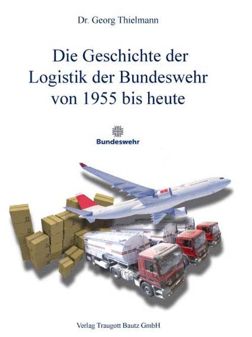 Die Geschichte der Logistik der Bundeswehr von 1955 bis heute