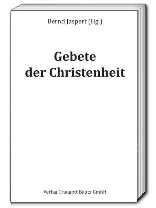 Bernd Jaspert (Hg.) Gebete der Christenheit