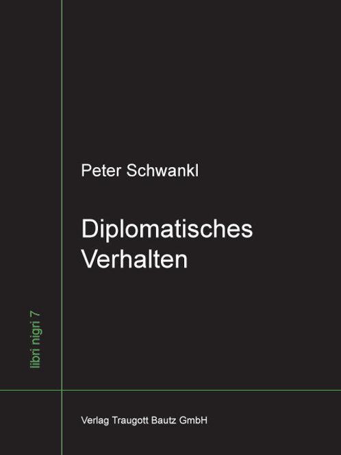 Peter Schwankl - Diplomatisches Verhalten