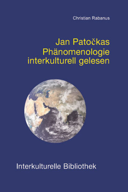 Jan Patočkas Phänomenologie interkulturell gelesen