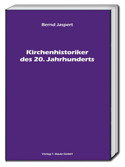 Bernd Jaspert - Kirchenhistoriker des 20. Jahrhunderts
