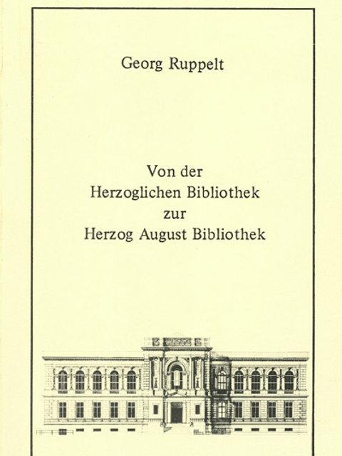 Von der Herzoglichen Bibliothek zur Herzog August Bibliothek