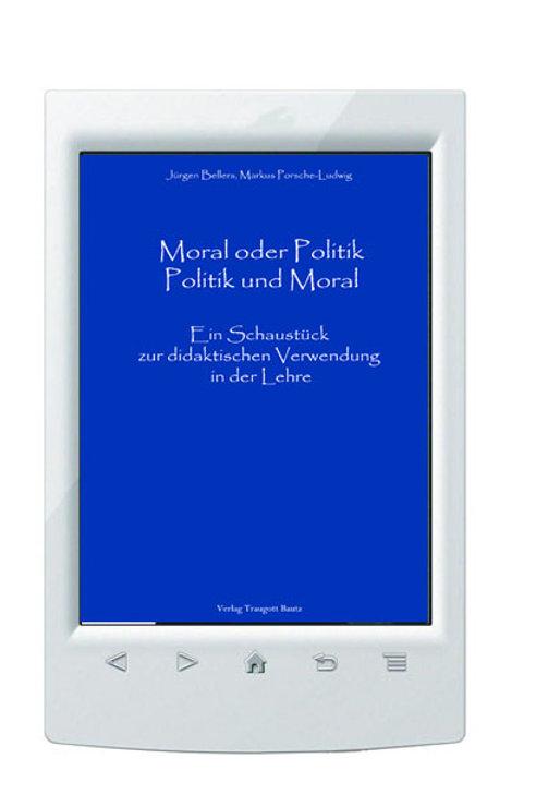 E-Book/Jürgen Bellers, Markus Porsche-Ludwig Moral oder Politik