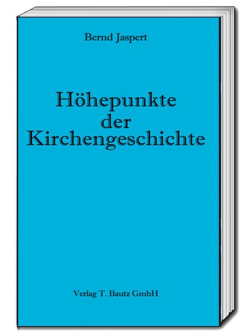 Bernd Jaspert - Höhepunkte der Kirchengeschichte