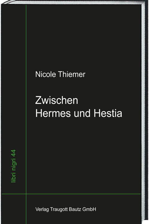 Nicole Thiemer - Zwischen Hermes und Hestia