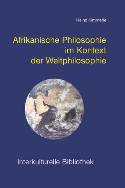 Afrikanische Philosophie im Kontext der Weltphilosophie