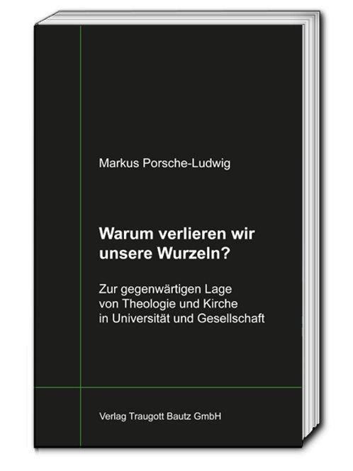 Markus Porsche-Ludwig - Warum verlieren wir unsere Wurzeln?