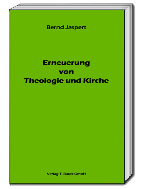 Bernd Jaspert - Erneuerung von Theologie und Kirche