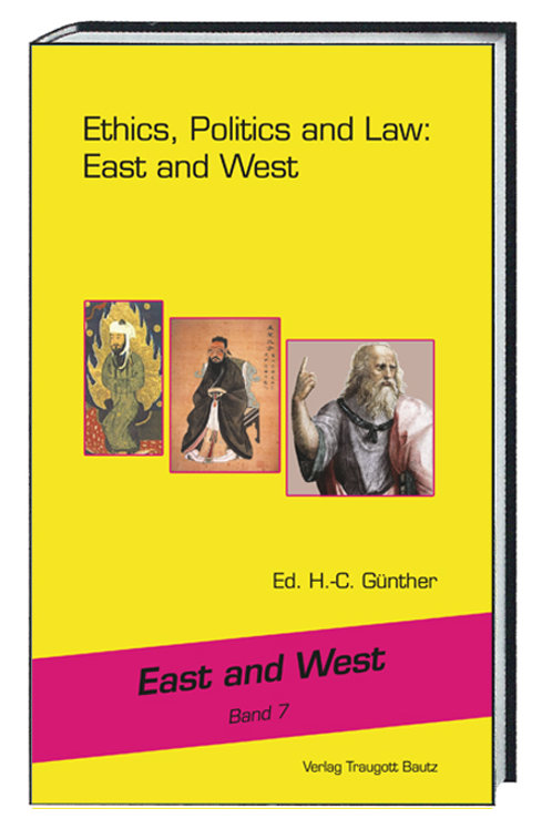 Hans-Christian Günther (Ed.) Ethics, Politics and Law: East and West