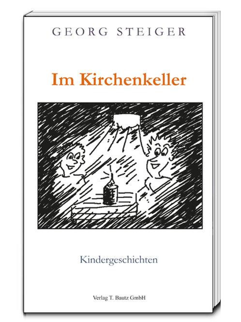 """Georg Steiger """"Im Kirchenkeller"""""""