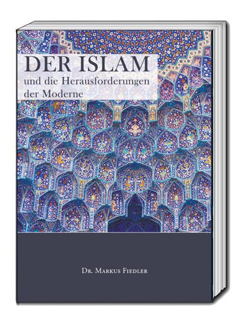 Dr. Markus Fiedler Der Islam und die Herausforderungen der Moderne