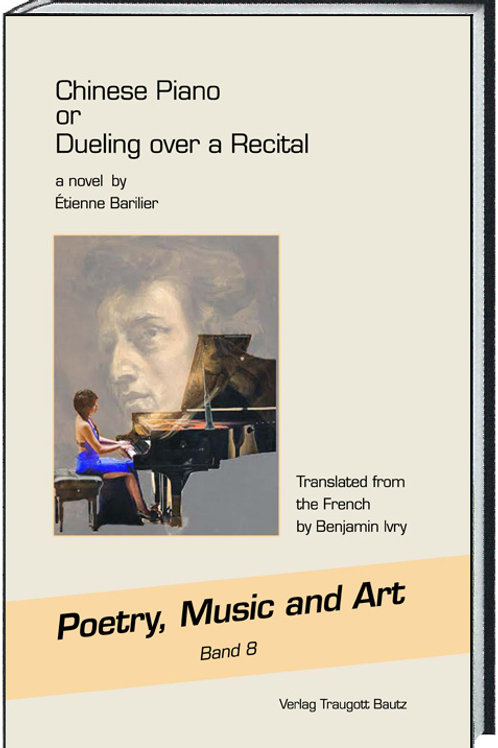 Étienne Barilier - Chinese Piano or Dueling over a Recital a novel