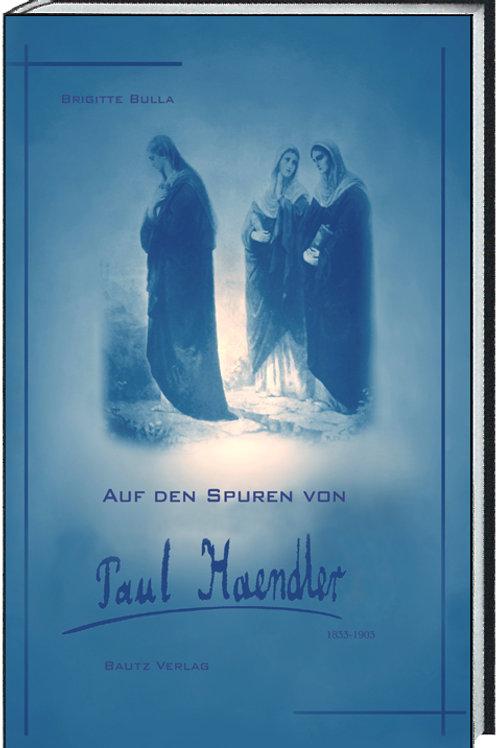 Brigitte Bulla - Auf den Spuren von Paul Haendler 1833-1903