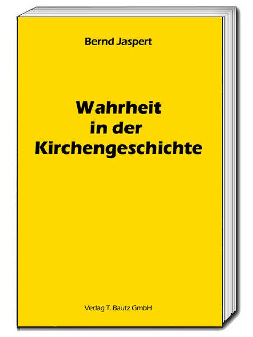 Bernd Jaspert - Wahrheit in der Kirchengeschichte
