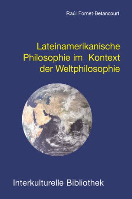 Lateinamerikanische Philosophie im Kontext der Weltphilosophie