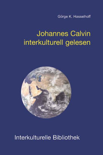 Görge K. Hasselhoff - Johannes Calvin interkulturell gelesen
