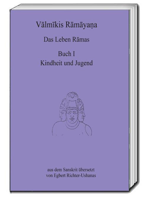 Vālmīkis Rāmāyaṇa - Das Leben Rāmas
