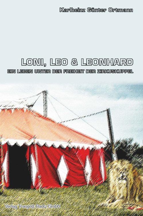 Karlheinz Günter Ortmann - Loni, Leo und Leonhard