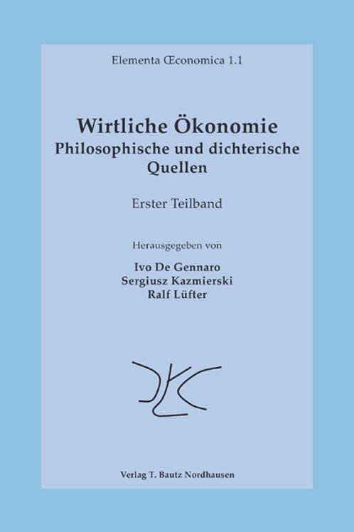 Elementa Œconomica 1.1 Wirtliche Ökonomie
