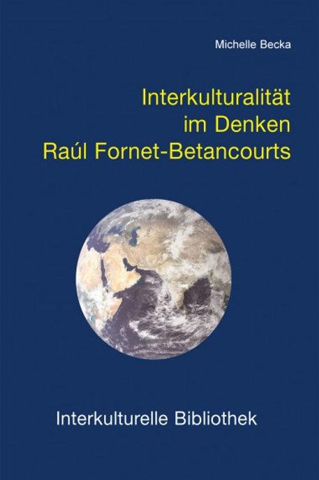 Interkulturalität im Denken Raúl Fornet-Betancourts