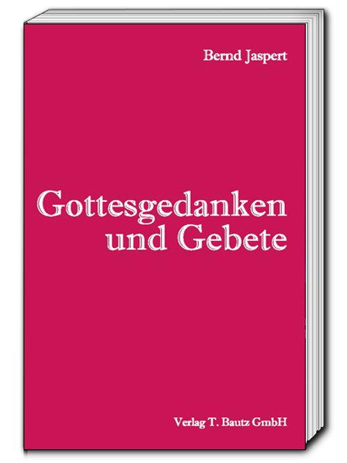 Bernd Jaspert - Gottesgedanken und Gebete